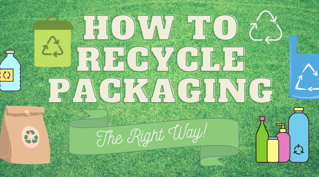 how to recycle packaging the right way